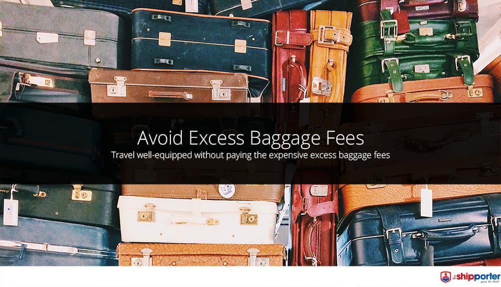 Avoid Excess Baggage Fees - Shipporter International Shipping